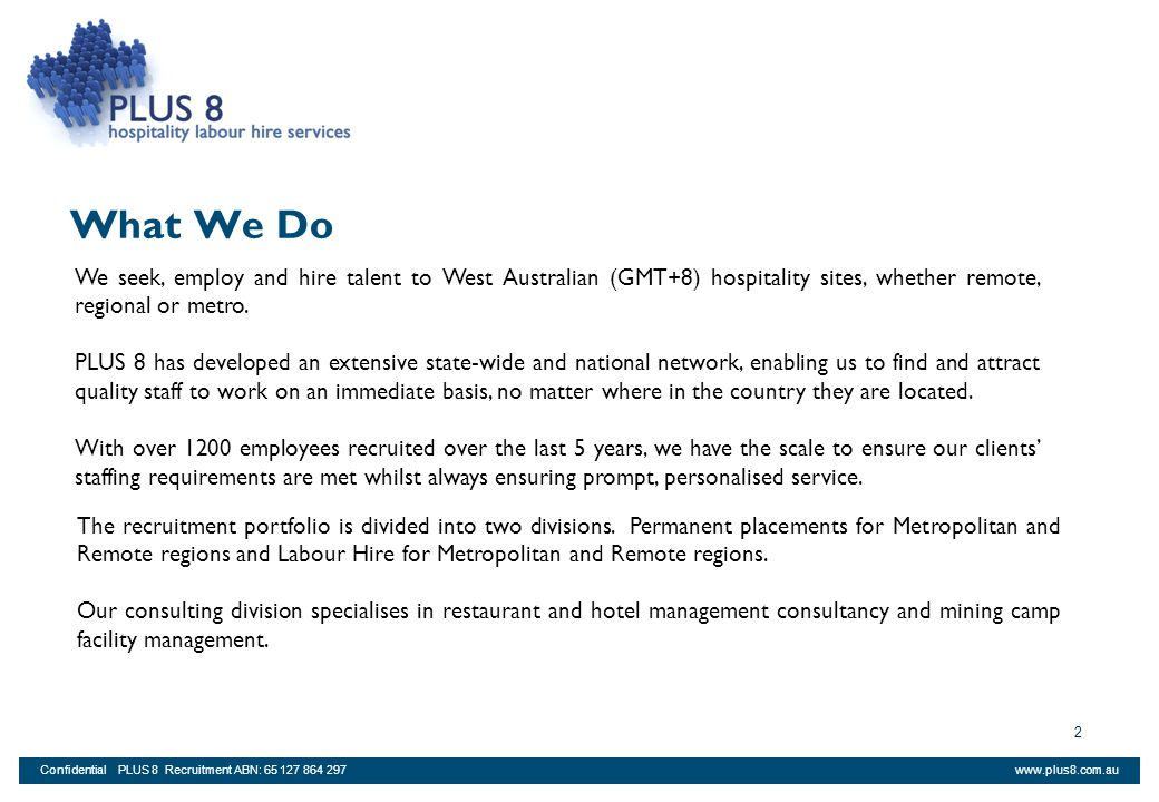 What We Do We seek, employ and hire talent to West Australian (GMT+8) hospitality sites, whether remote, regional or metro.