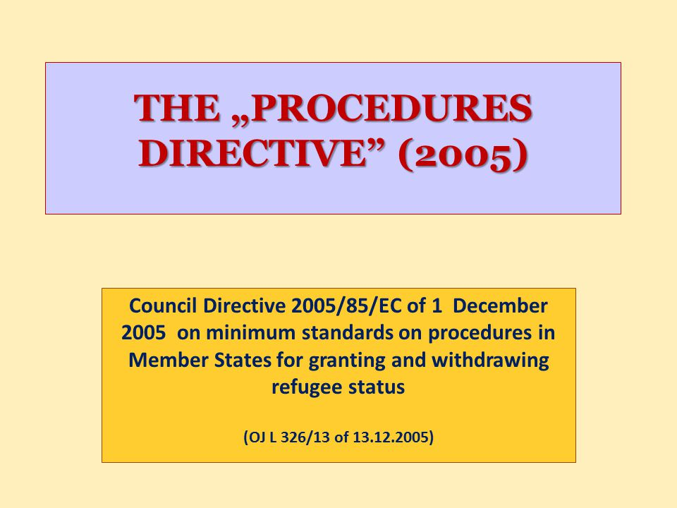 "THE ""PROCEDURES DIRECTIVE (2005)"