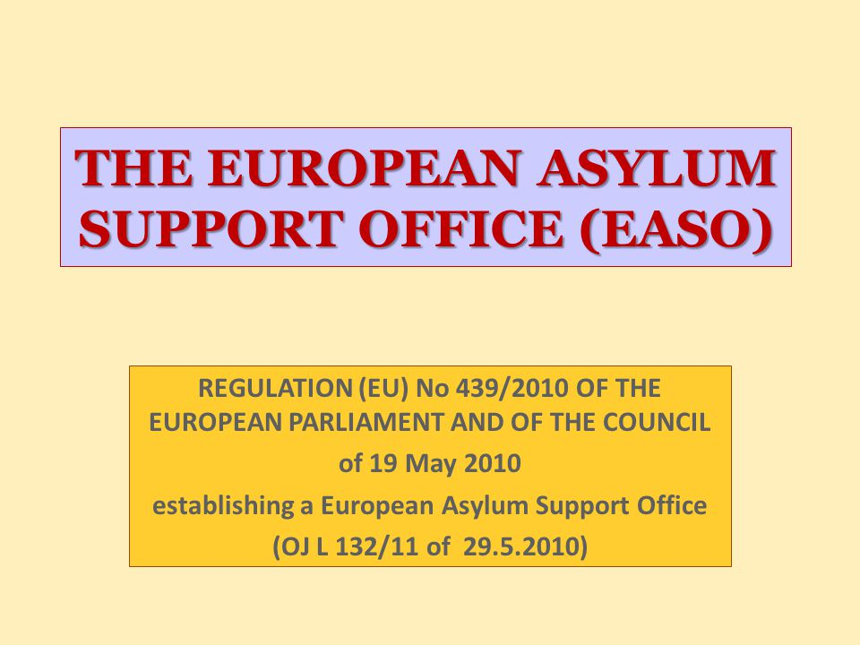 THE EUROPEAN ASYLUM SUPPORT OFFICE (EASO)