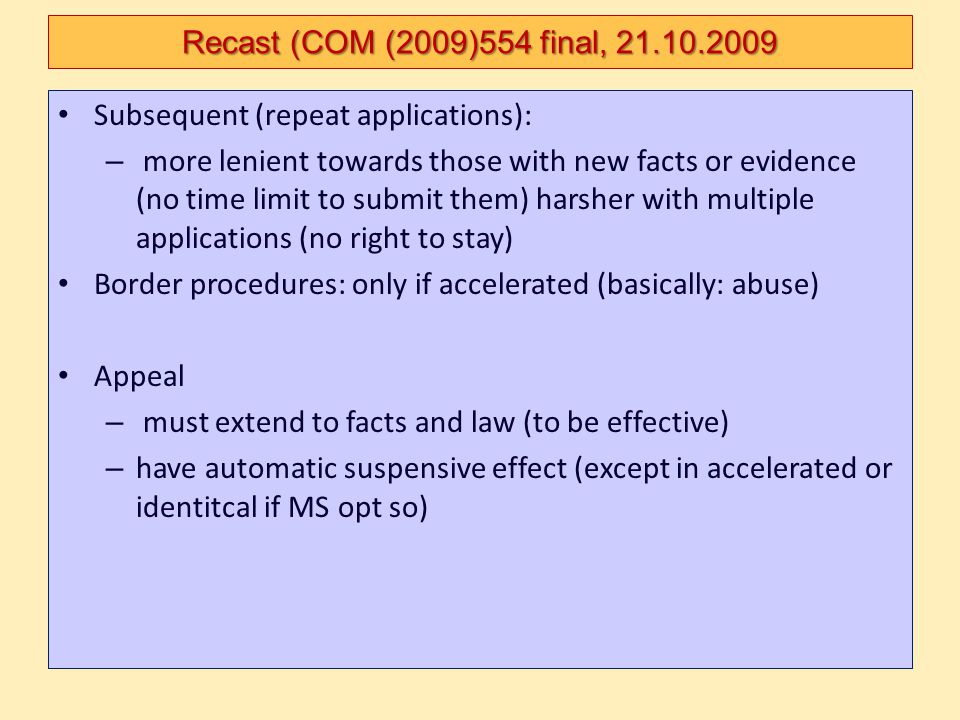 Recast (COM (2009)554 final, 21.10.2009 Subsequent (repeat applications):