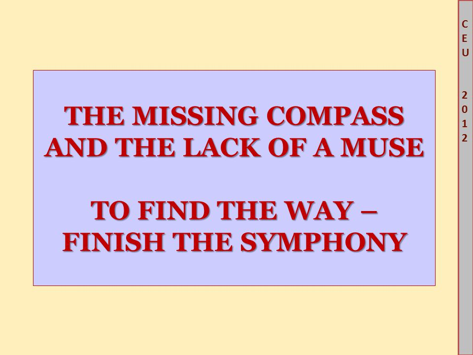 THE MISSING COMPASS AND THE LACK OF A MUSE TO FIND THE WAY – FINISH THE SYMPHONY