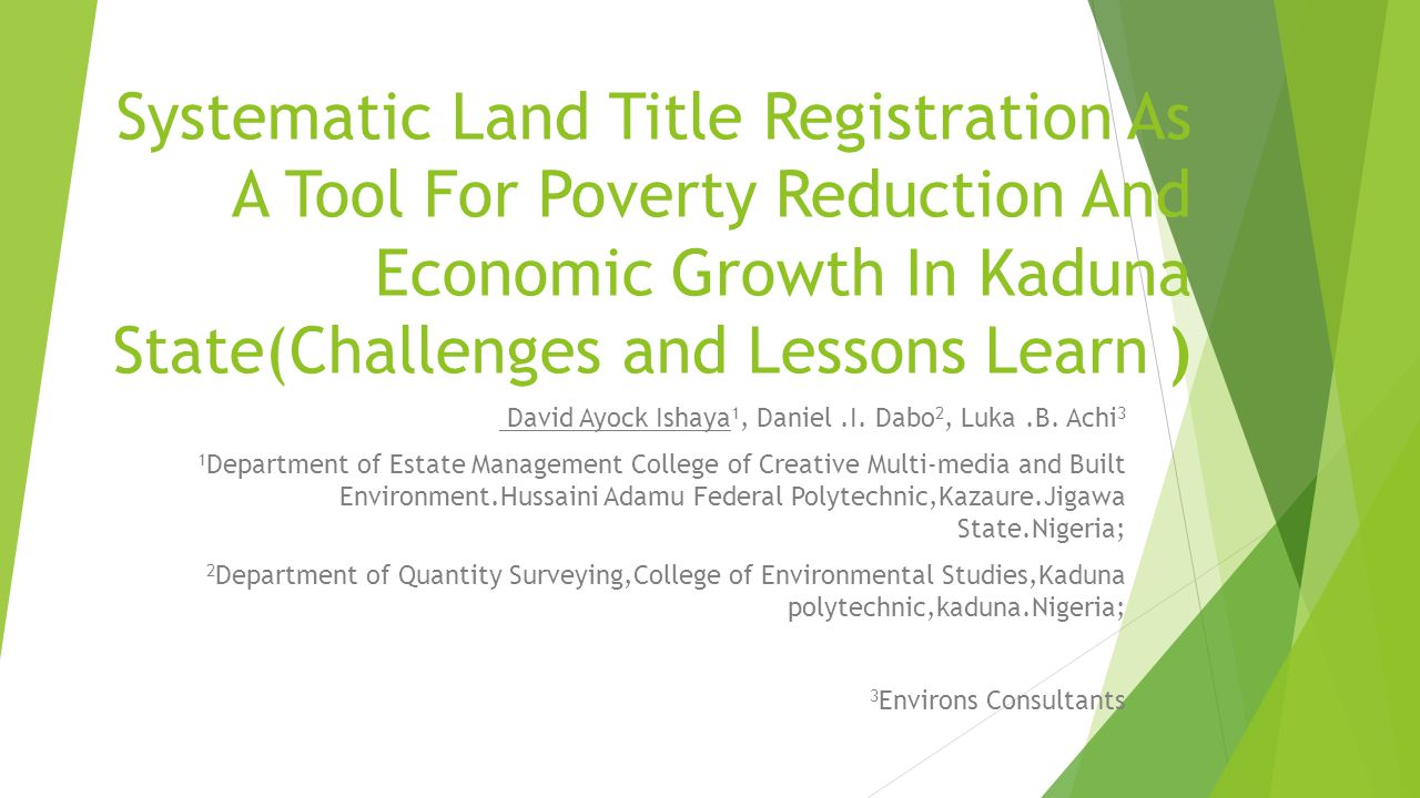 Systematic Land Title Registration As A Tool For Poverty Reduction And Economic Growth In Kaduna State(Challenges and Lessons Learn )