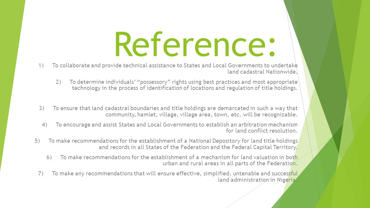 Reference: 1) To collaborate and provide technical assistance to States and Local Governments to undertake land cadastral Nationwide.