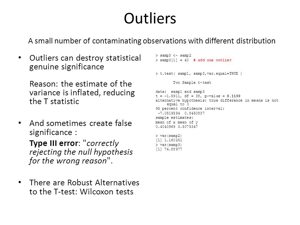 Outliers A small number of contaminating observations with different distribution