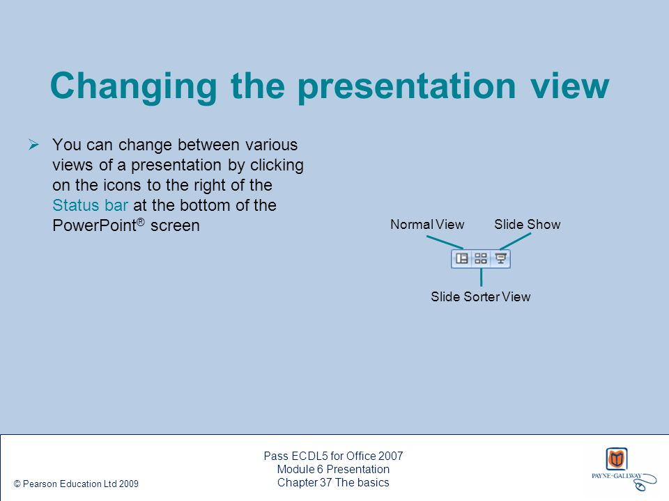 Changing the presentation view