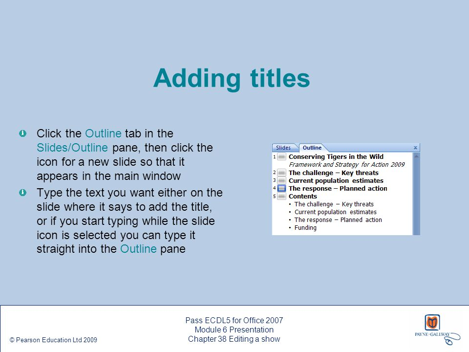 Adding titles Click the Outline tab in the Slides/Outline pane, then click the icon for a new slide so that it appears in the main window.
