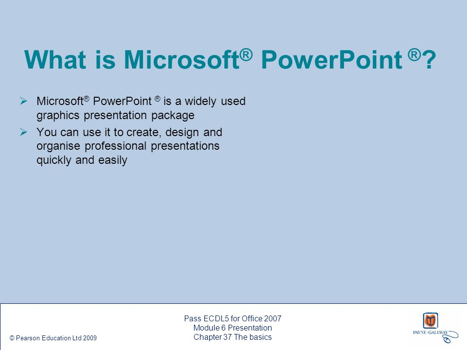 What is Microsoft® PowerPoint ®