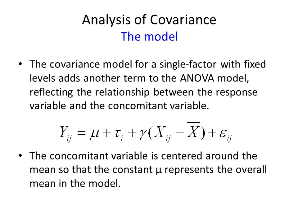 Analysis of Covariance The model