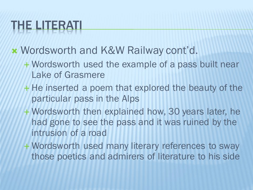 The literati Wordsworth and K&W Railway cont'd.