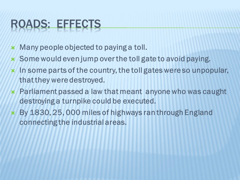 Roads: Effects Many people objected to paying a toll.