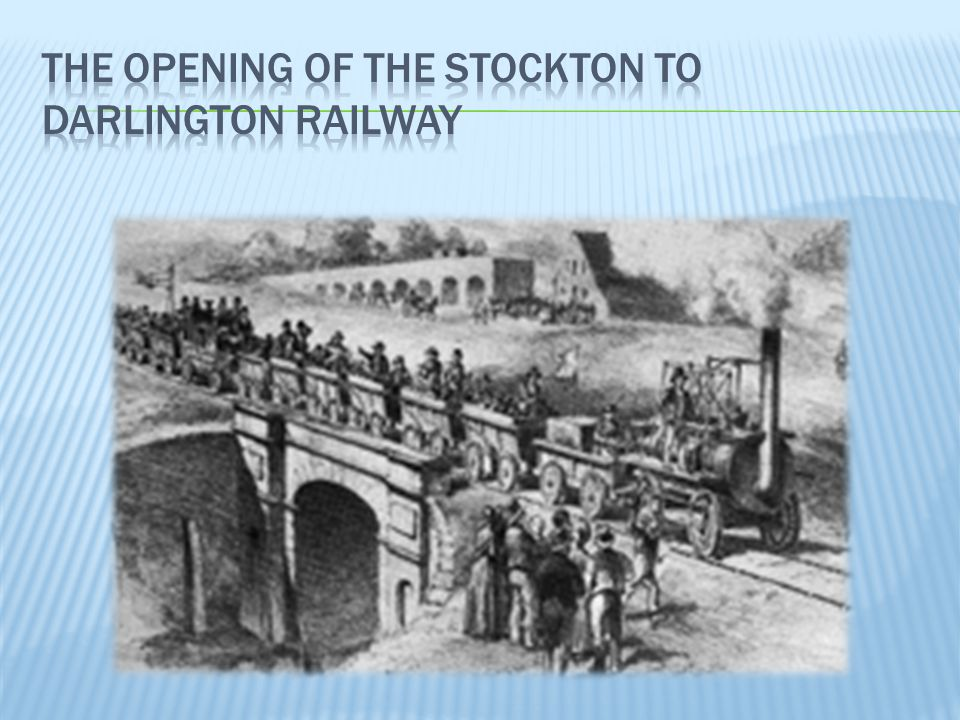 The opening of the Stockton to Darlington railway
