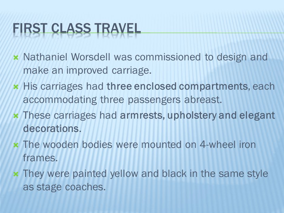First class travel Nathaniel Worsdell was commissioned to design and make an improved carriage.