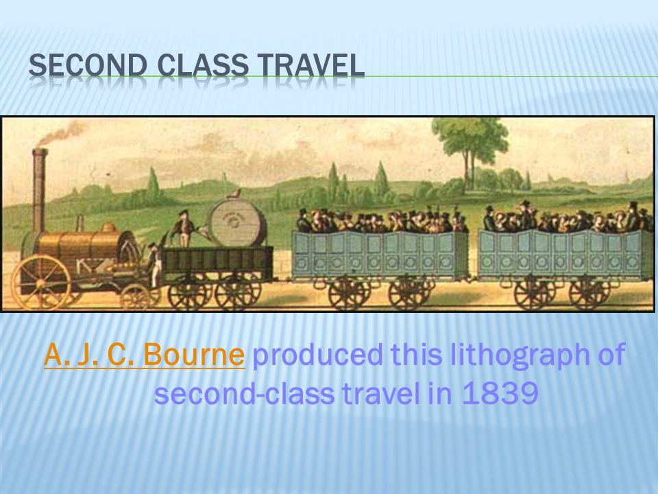 Second class travel A. J. C. Bourne produced this lithograph of second-class travel in 1839
