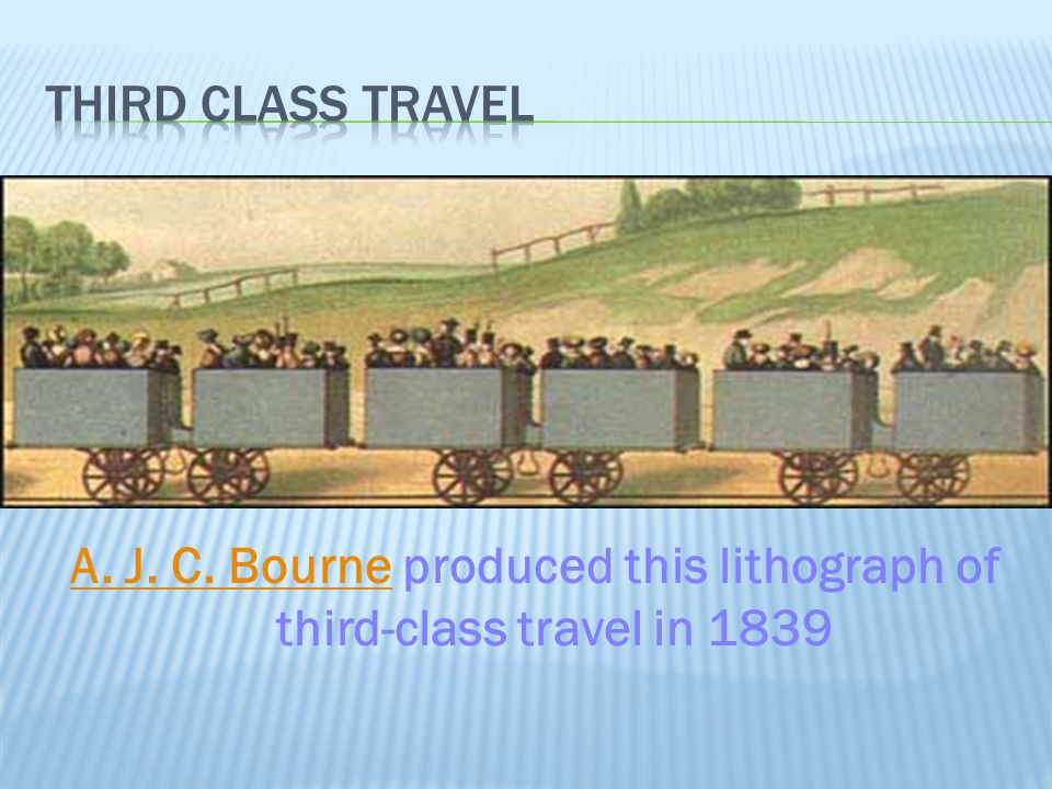 A. J. C. Bourne produced this lithograph of third-class travel in 1839