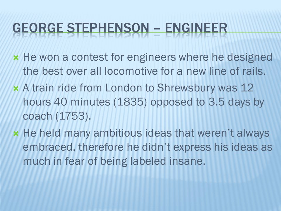 George stephenson – engineer