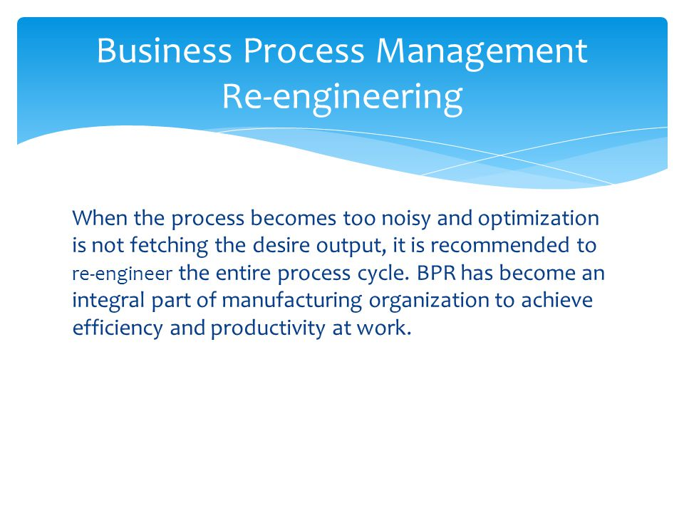 Business Process Management Re-engineering