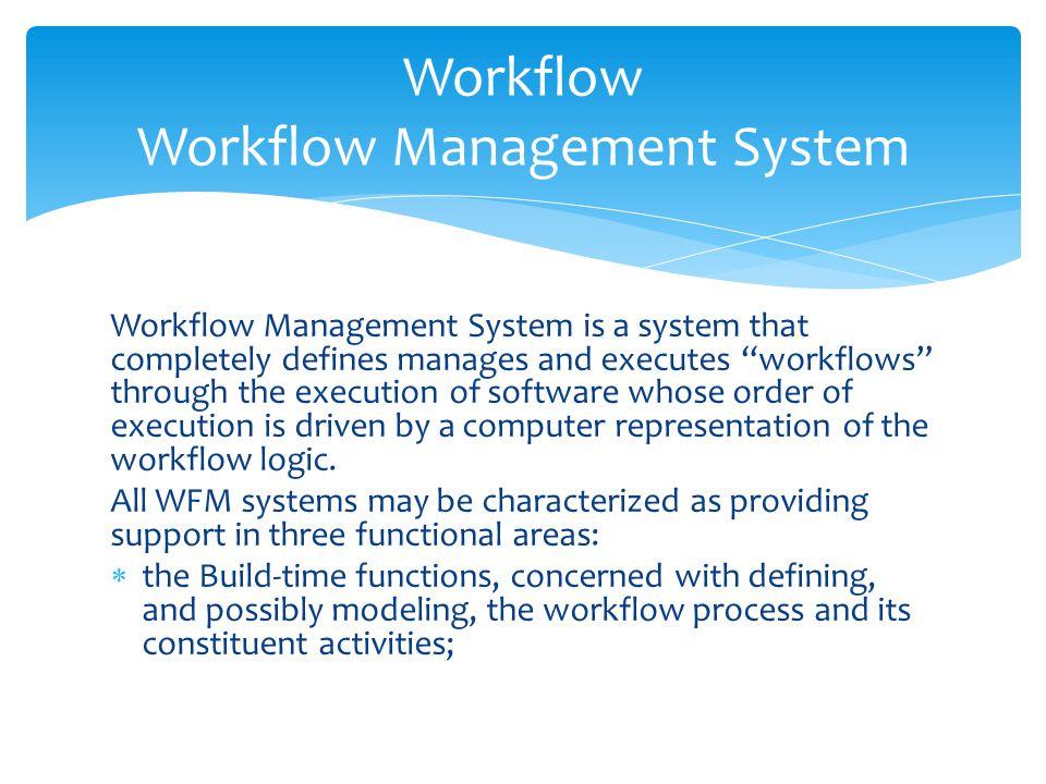 Workflow Workflow Management System