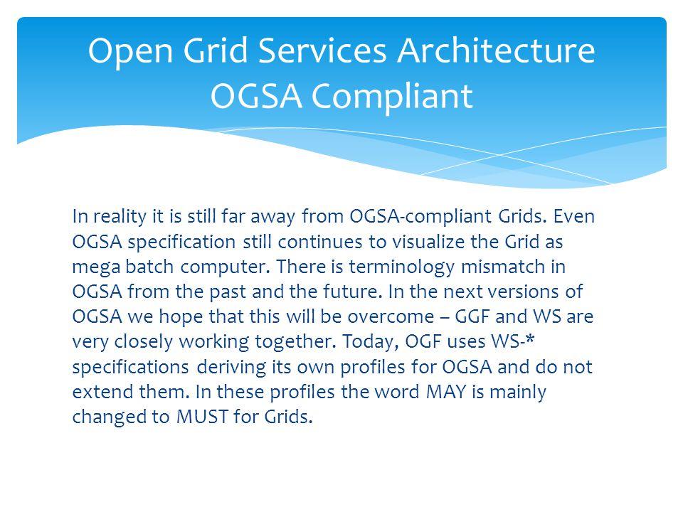 Open Grid Services Architecture OGSA Compliant