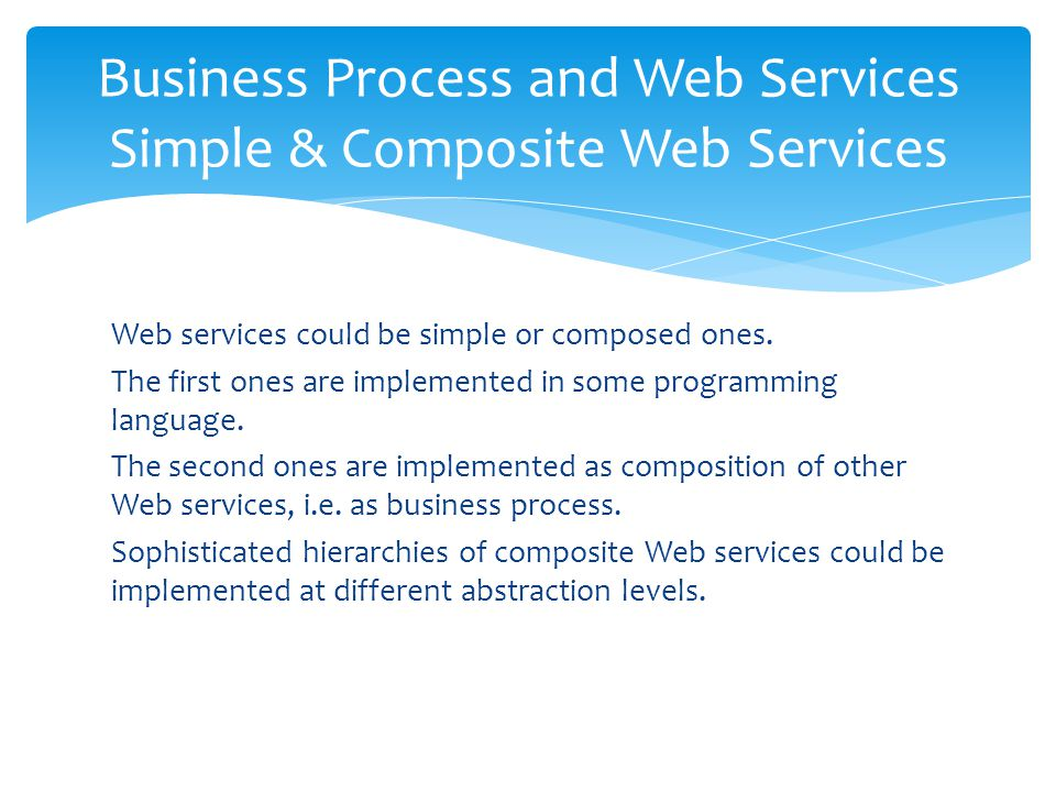 Business Process and Web Services Simple & Composite Web Services