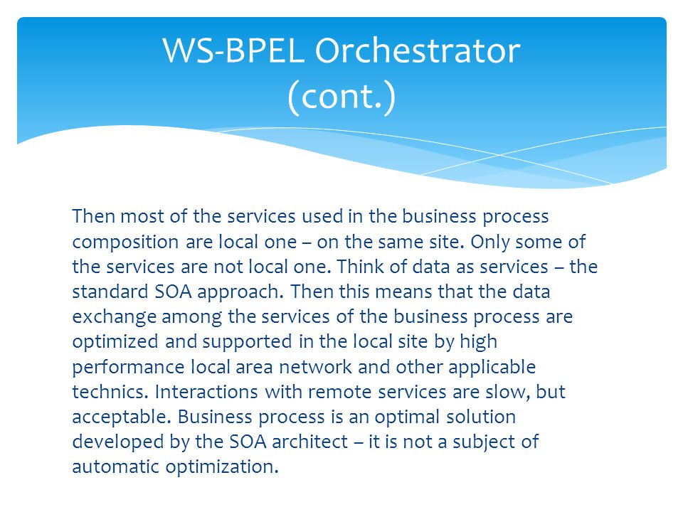 WS-BPEL Orchestrator (cont.)