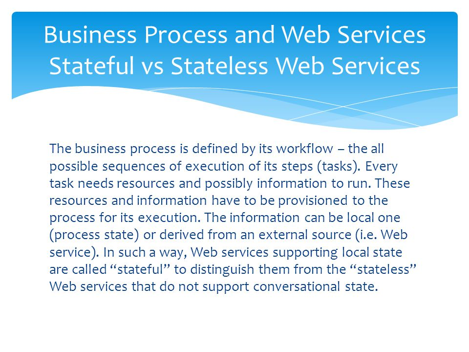 Business Process and Web Services Stateful vs Stateless Web Services