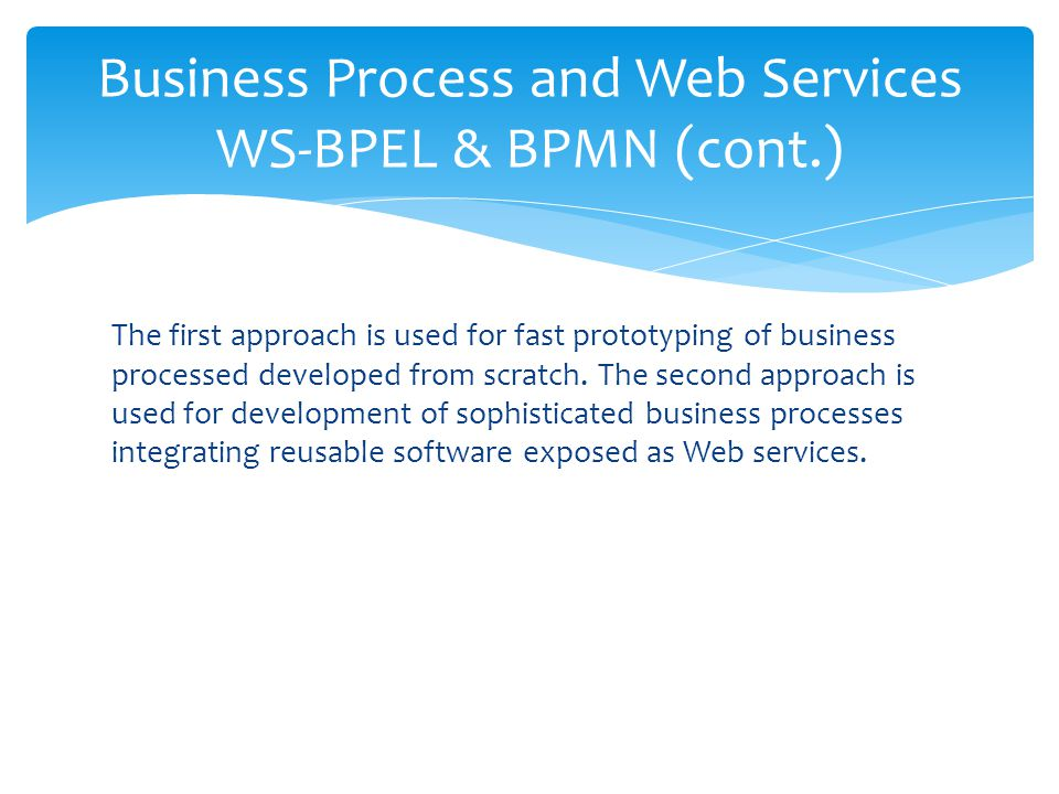 Business Process and Web Services WS-BPEL & BPMN (cont.)