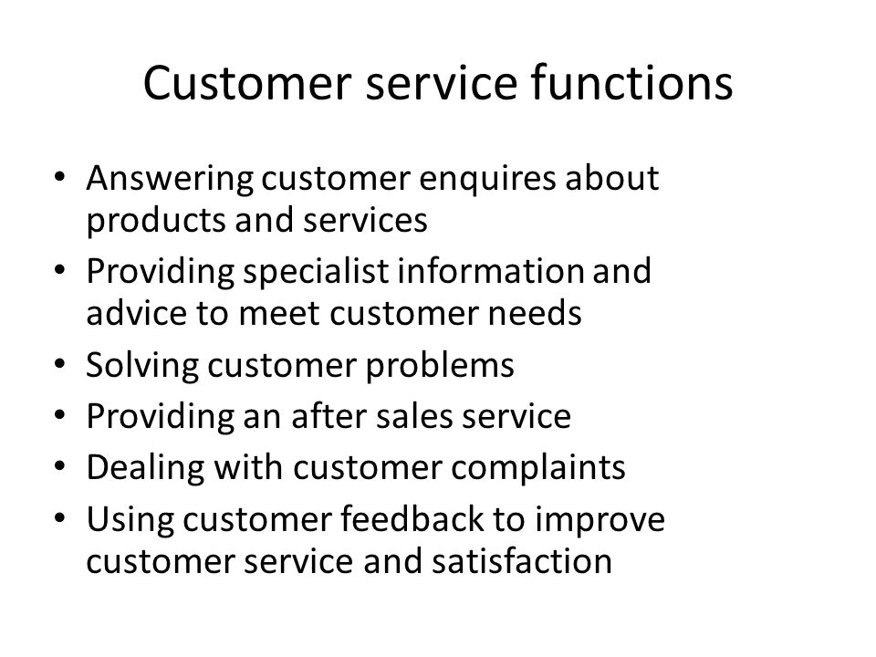 Customer service functions