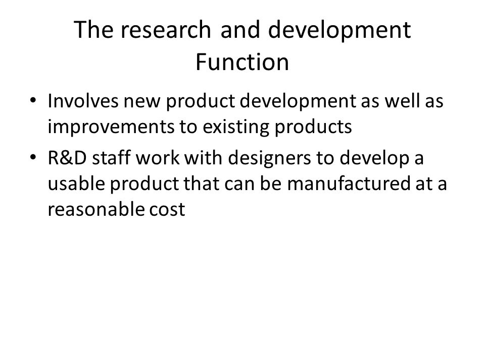 The research and development Function