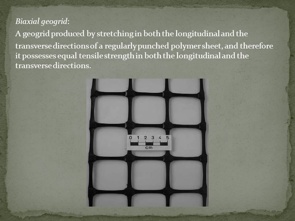 Biaxial geogrid: A geogrid produced by stretching in both the longitudinal and the.