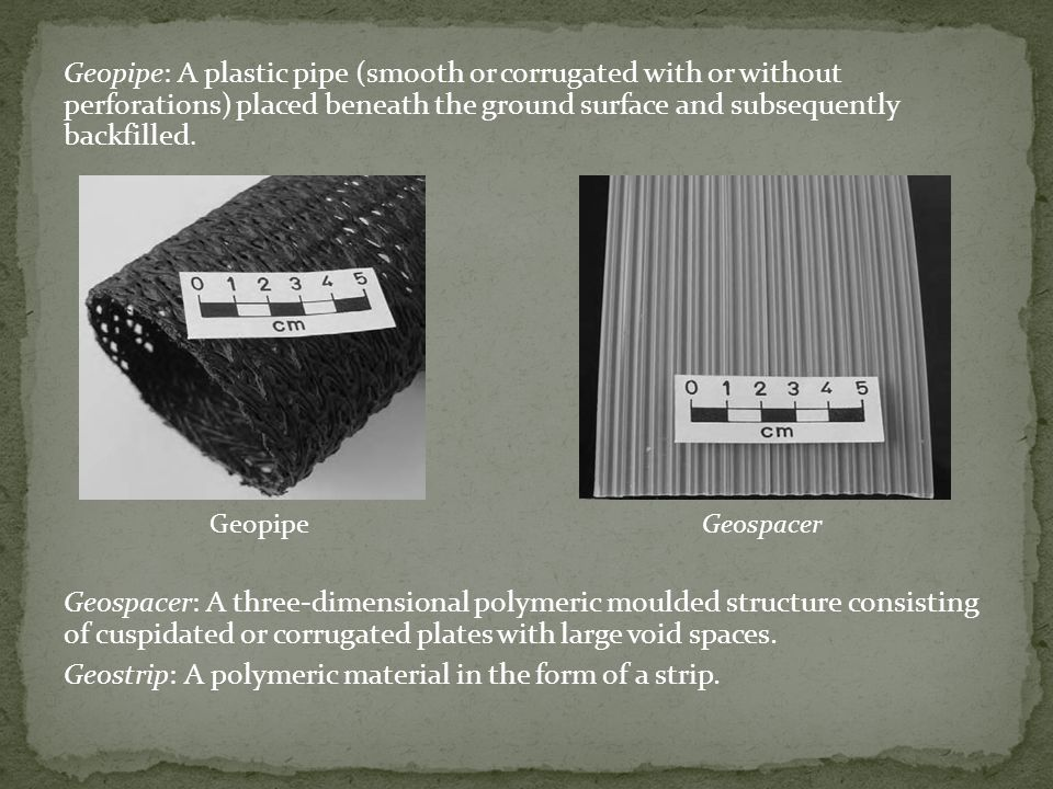 Geostrip: A polymeric material in the form of a strip.