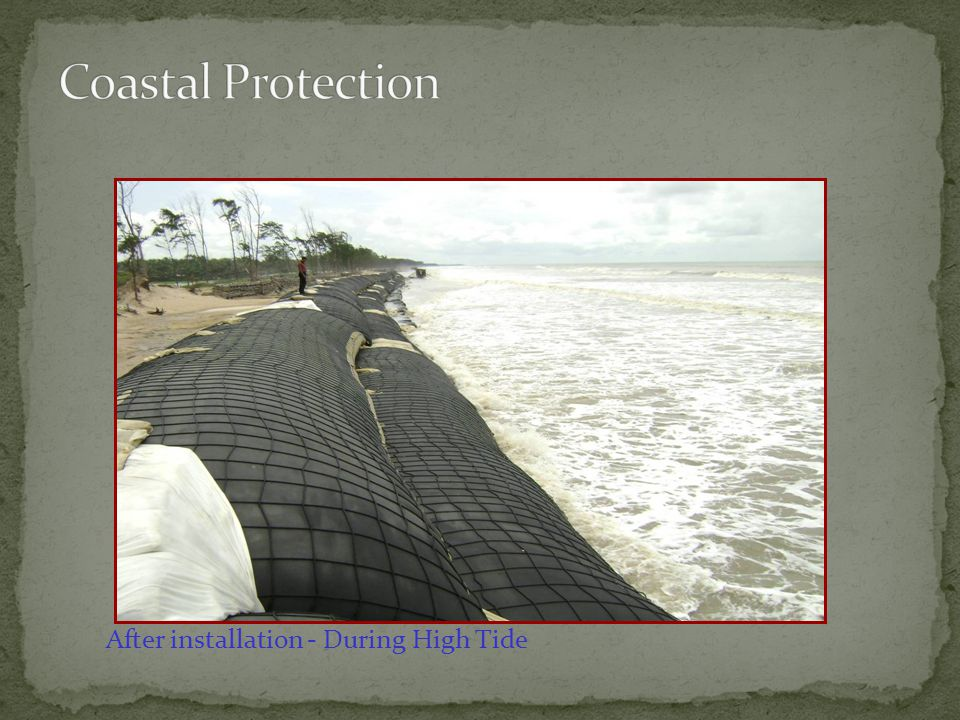 Coastal Protection After installation - During High Tide