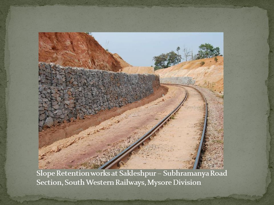 Slope Retention works at Sakleshpur – Subhramanya Road Section, South Western Railways, Mysore Division