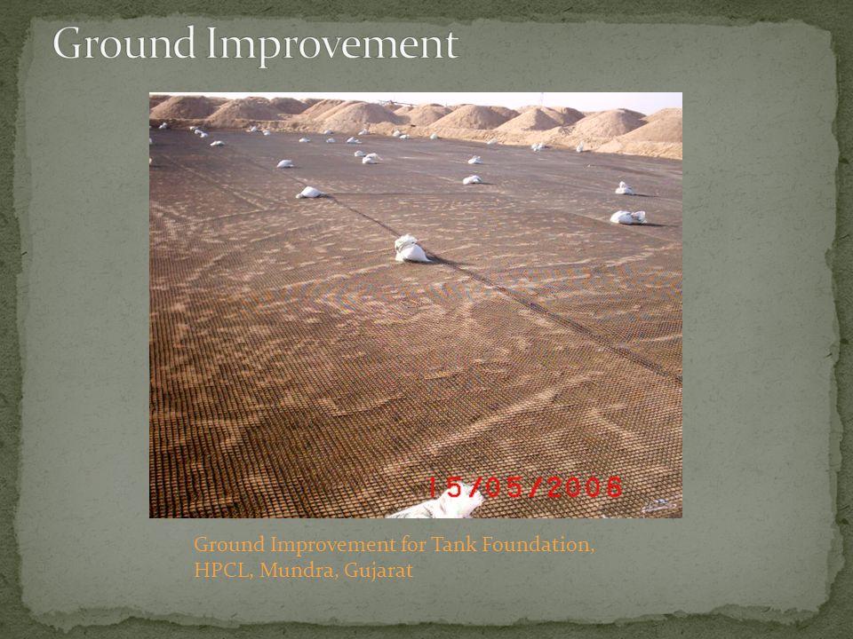 Ground Improvement Ground Improvement for Tank Foundation, HPCL, Mundra, Gujarat