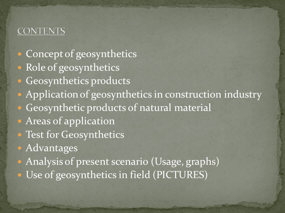 Concept of geosynthetics Role of geosynthetics Geosynthetics products