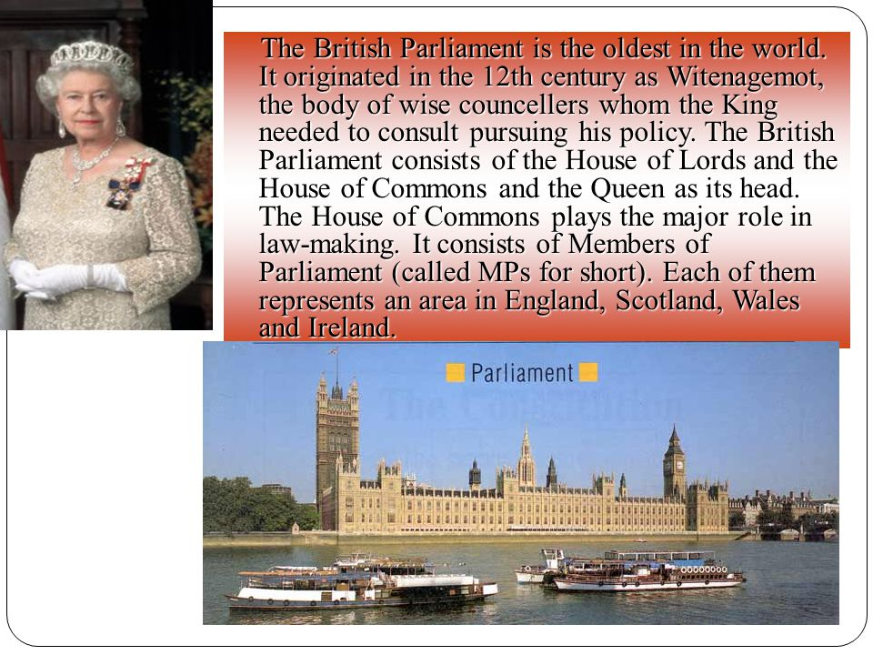 The British Parliament is the oldest in the world