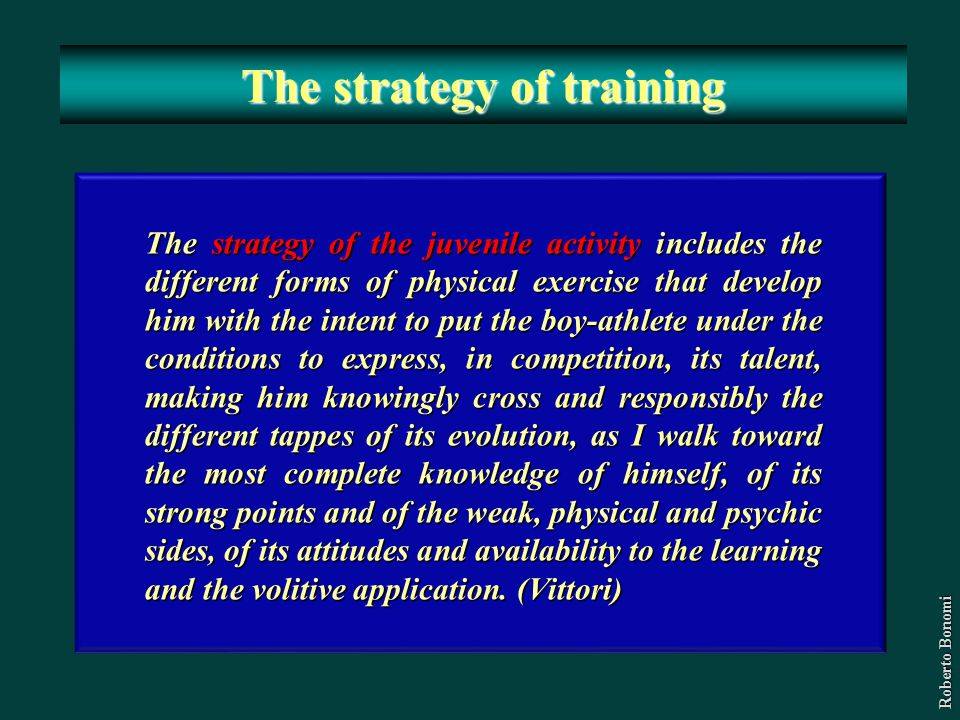 The strategy of training