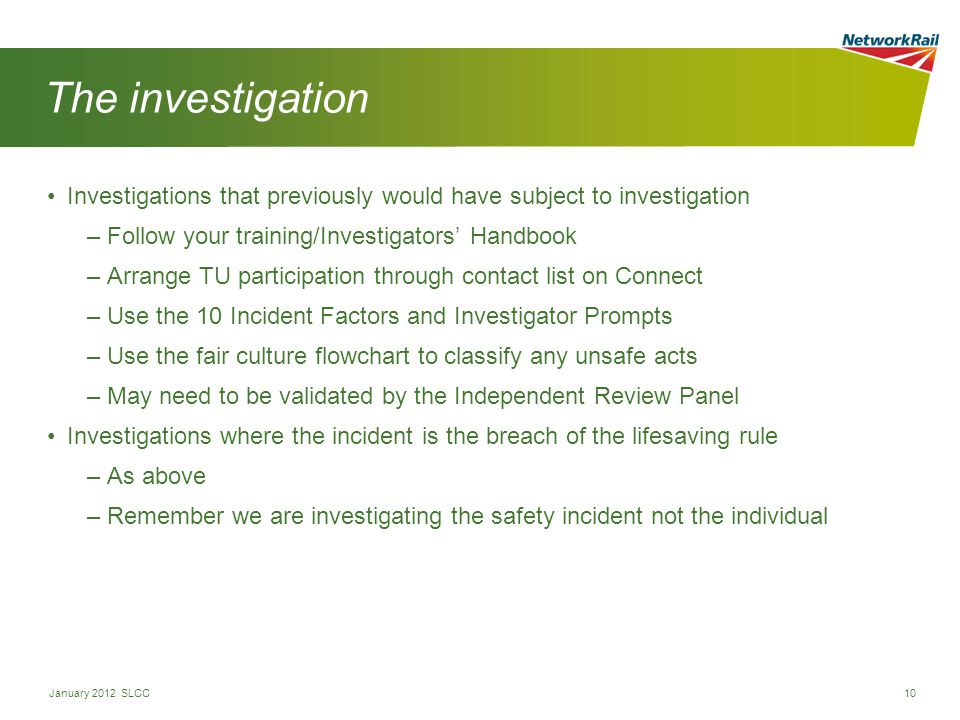 The investigation Investigations that previously would have subject to investigation. Follow your training/Investigators' Handbook.