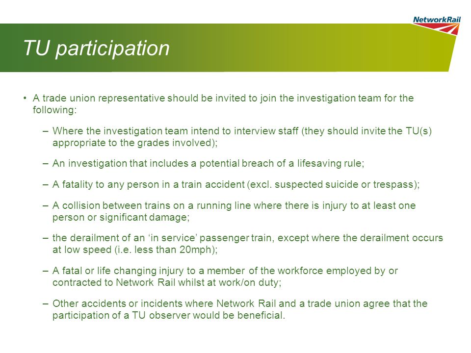 TU participation A trade union representative should be invited to join the investigation team for the following: