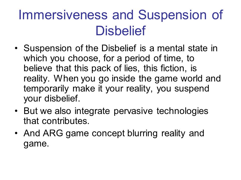 Immersiveness and Suspension of Disbelief
