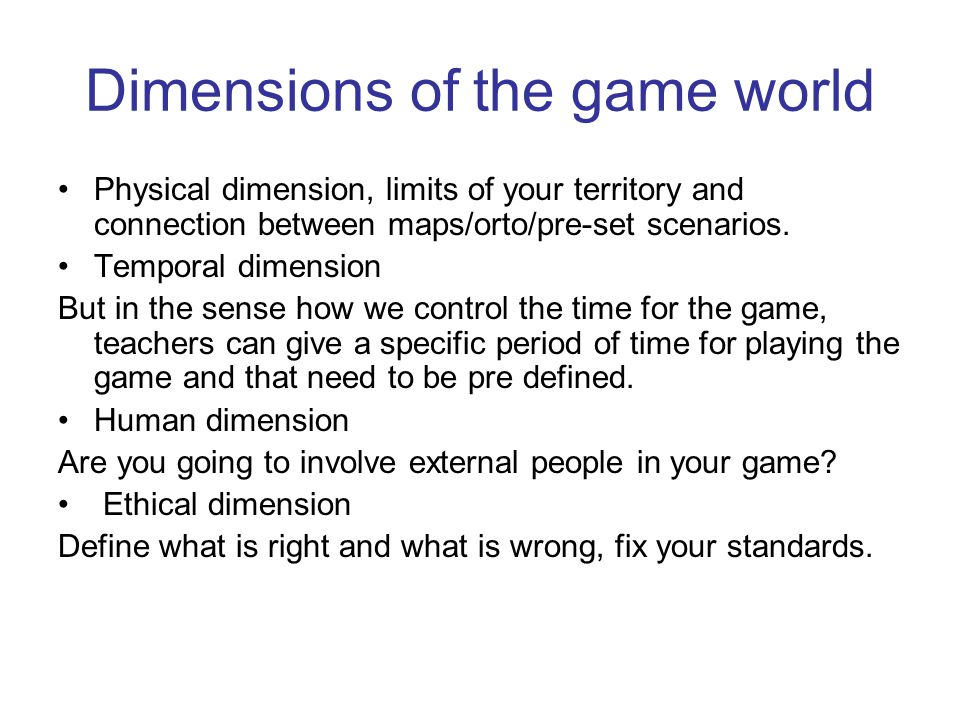 Dimensions of the game world