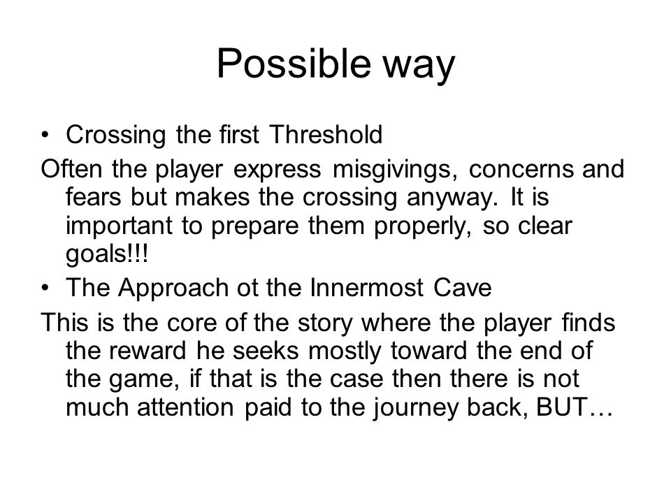 Possible way Crossing the first Threshold