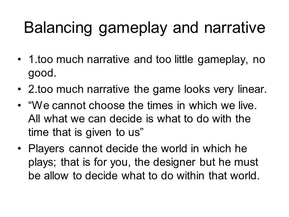 Balancing gameplay and narrative