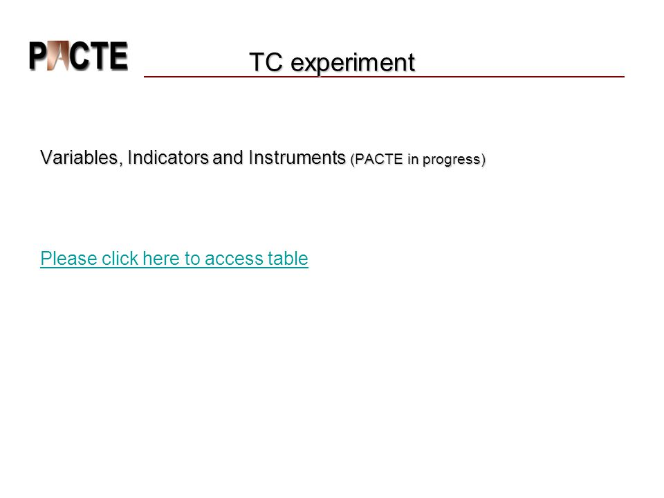 TC experiment Variables, Indicators and Instruments (PACTE in progress) Please click here to access table.