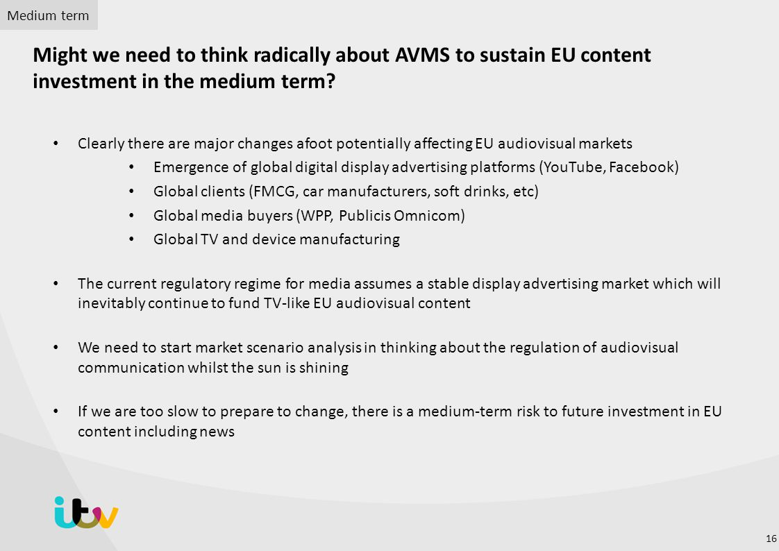 Medium term Might we need to think radically about AVMS to sustain EU content investment in the medium term