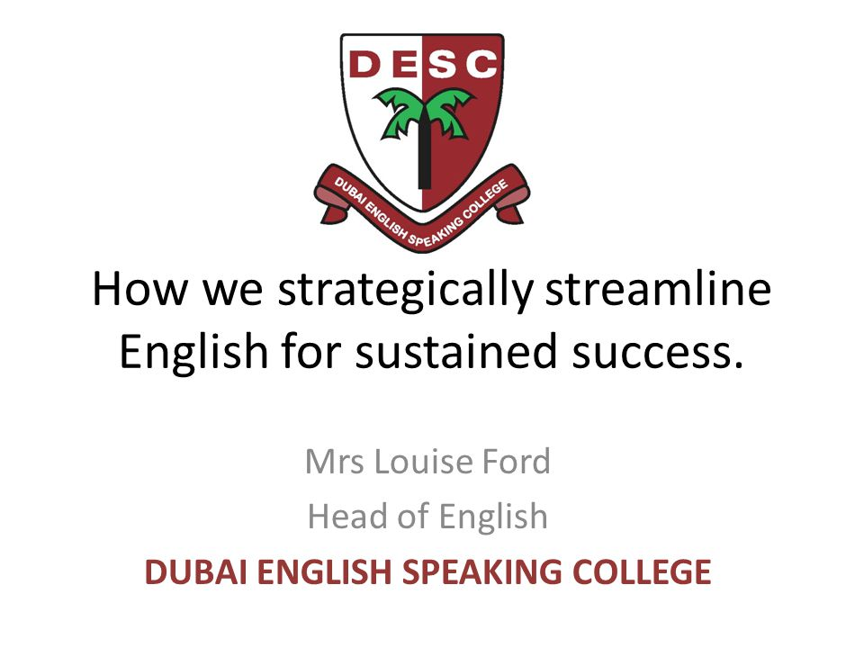 How we strategically streamline English for sustained success.