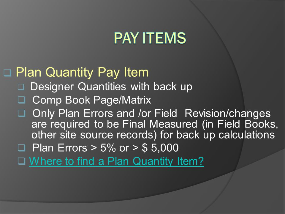 Pay Items Plan Quantity Pay Item Comp Book Page/Matrix