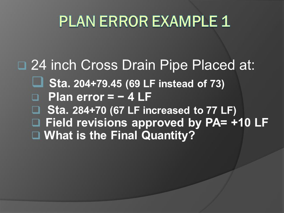 Sta. 204+79.45 (69 LF instead of 73) Plan Error Example 1
