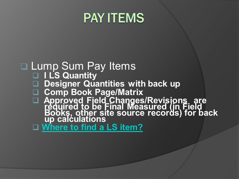 Pay Items Lump Sum Pay Items I LS Quantity