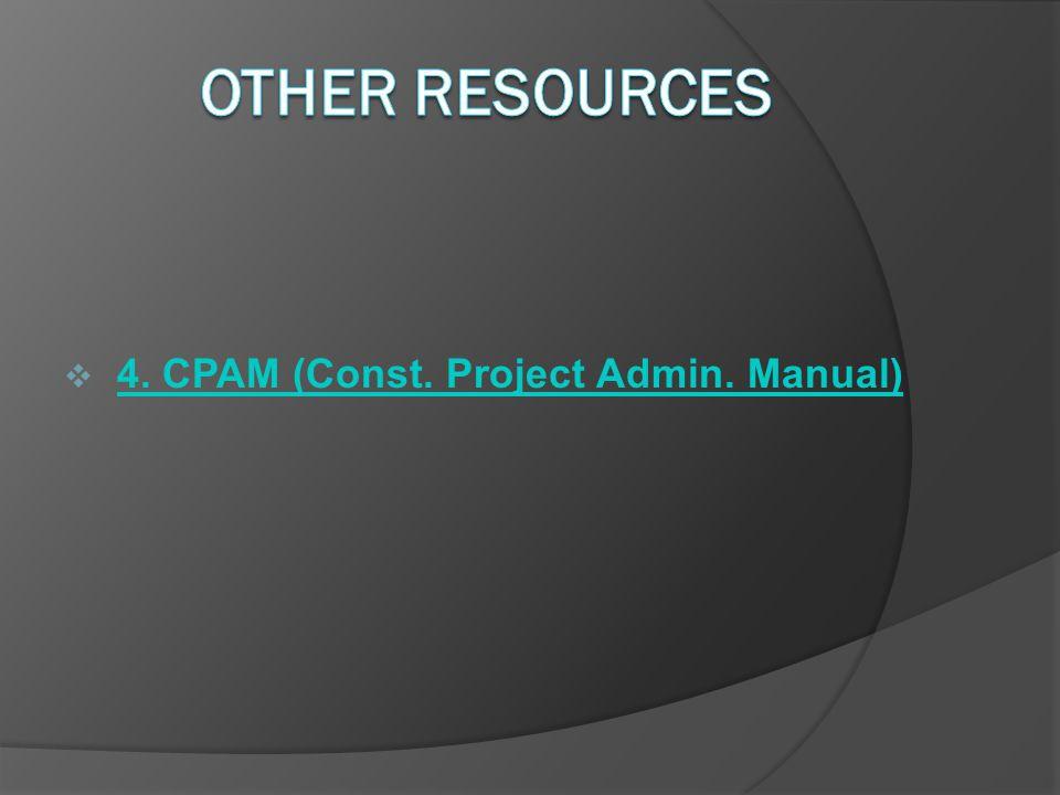 4. CPAM (Const. Project Admin. Manual)