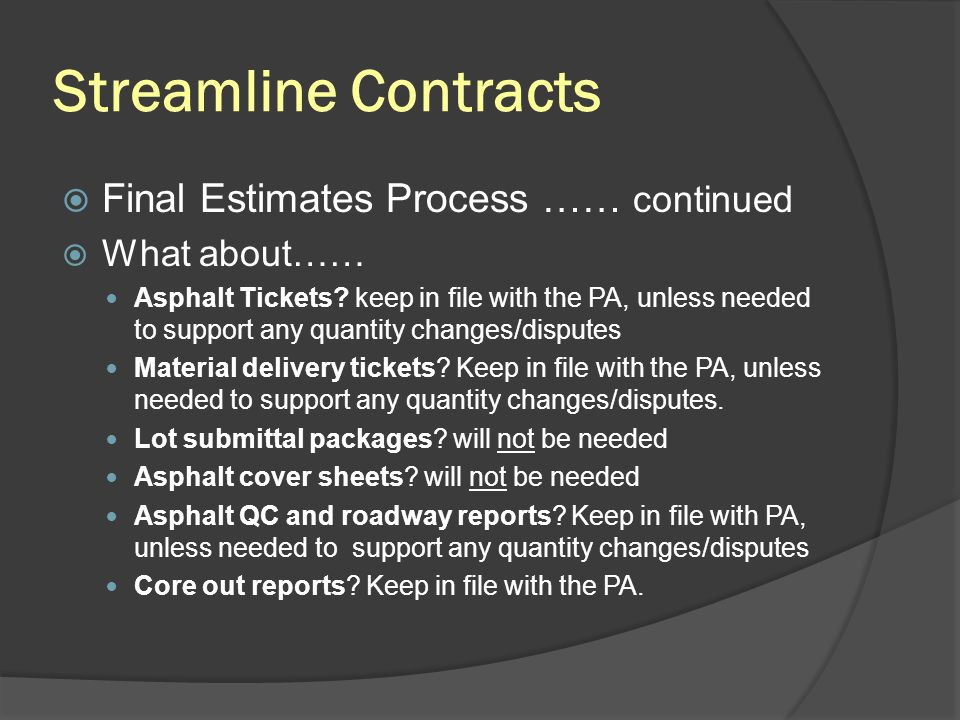 Streamline Contracts Final Estimates Process …… continued What about……